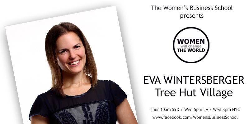Women will change the World: Eva Wintersberger, Tree Hut Village