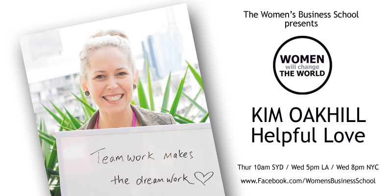 Women will change the World: Kim Oakhill, Helpful Love