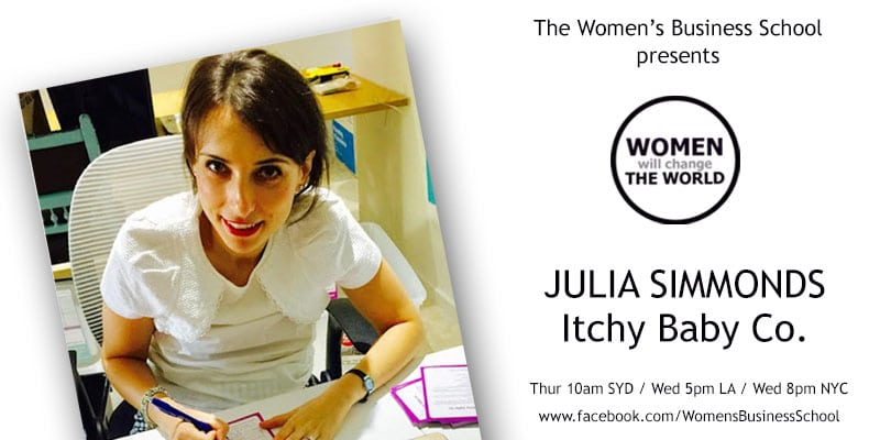 Women will change the World: Julia Simmonds, Itchy Baby Co.