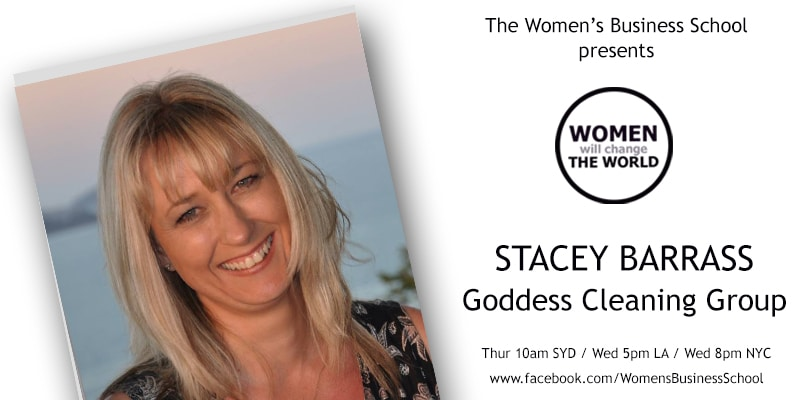 Women will change the World: Stacey Barrass, Goddess Cleaning Group